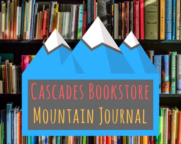 Cascades Bookstore Mountain Journal